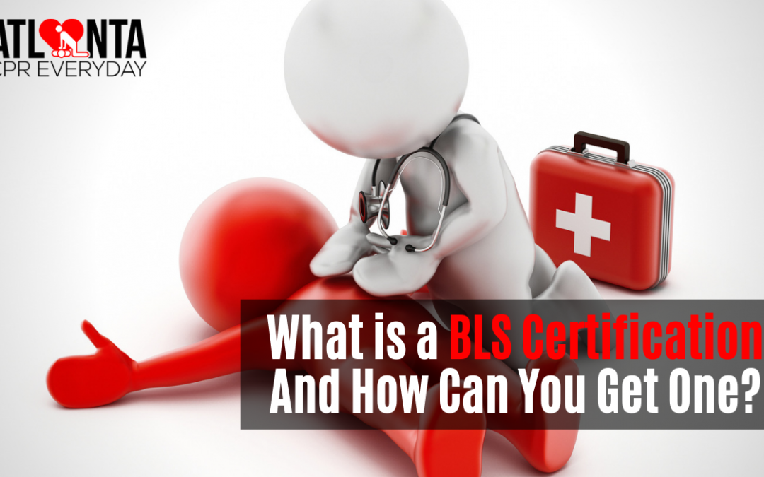 What Is A BLS Certification And How Can You Get One?